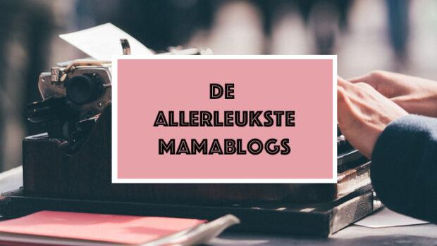 leukste mamablogs, mama bloggers